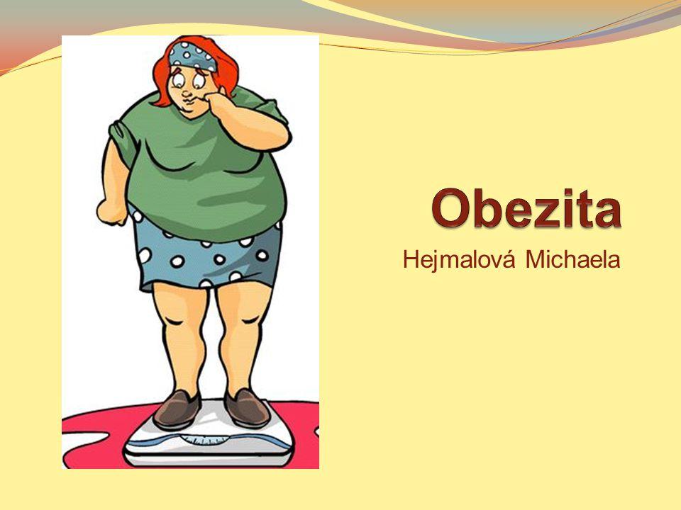 Definice stav, charakterizovaný nadměrnou tělesnou hmotností, která je způsobena zvýšeným ukládáním tukové tkáně podstatou obezity je tedy nadměrné množství tukové tkáně (podkoží, viscerální oblast, parenchymové orgány) nadváha je předstupeň obezity