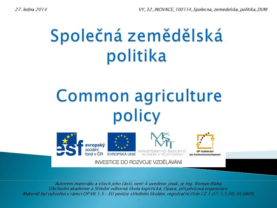 Zemědělství vždy zaujímalo u tvůrců evropské politiky přední místo.