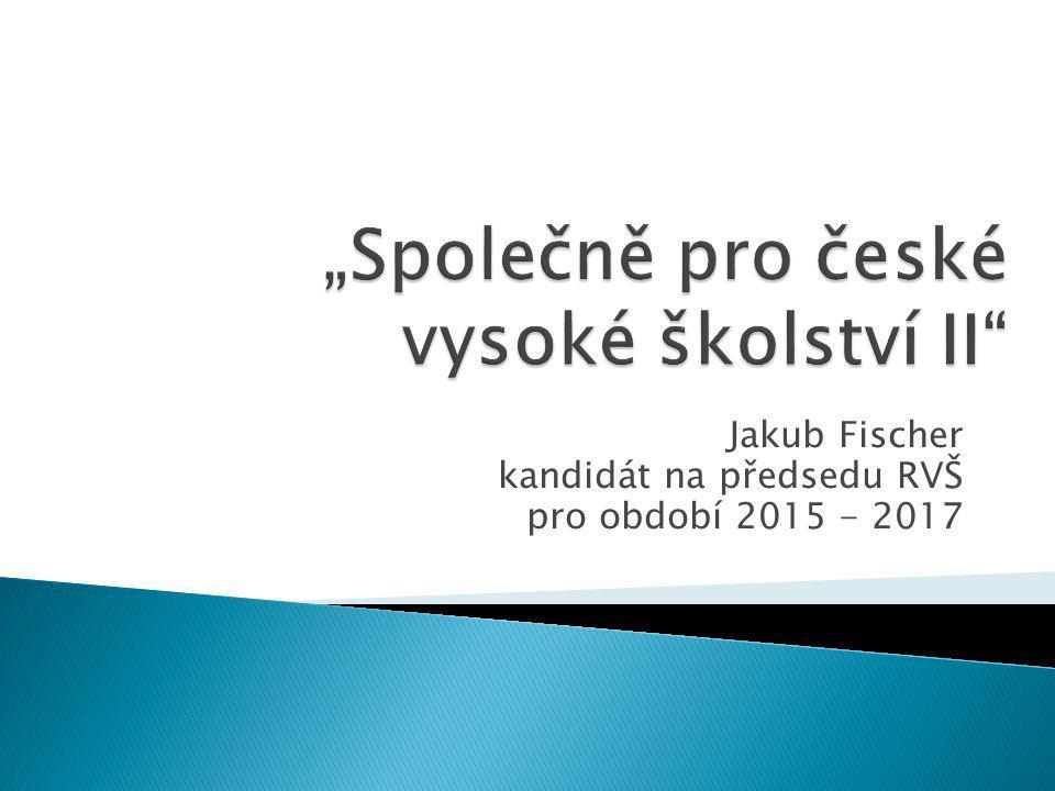 Jakub Fischer kandidát na předsedu RVŠ pro období 2015 - 2017