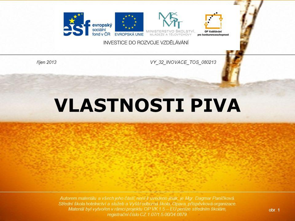 Pivo je osvěžujícím nápojem s čistou vůní a chutí, dobře pěnící, mírně nasycené CO 2.