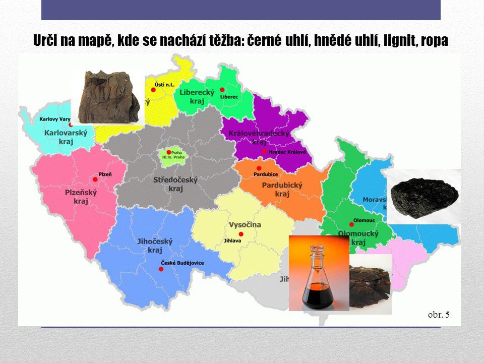 Urči na mapě, kde se nachází těžba: černé uhlí, hnědé uhlí, lignit, ropa obr. 5