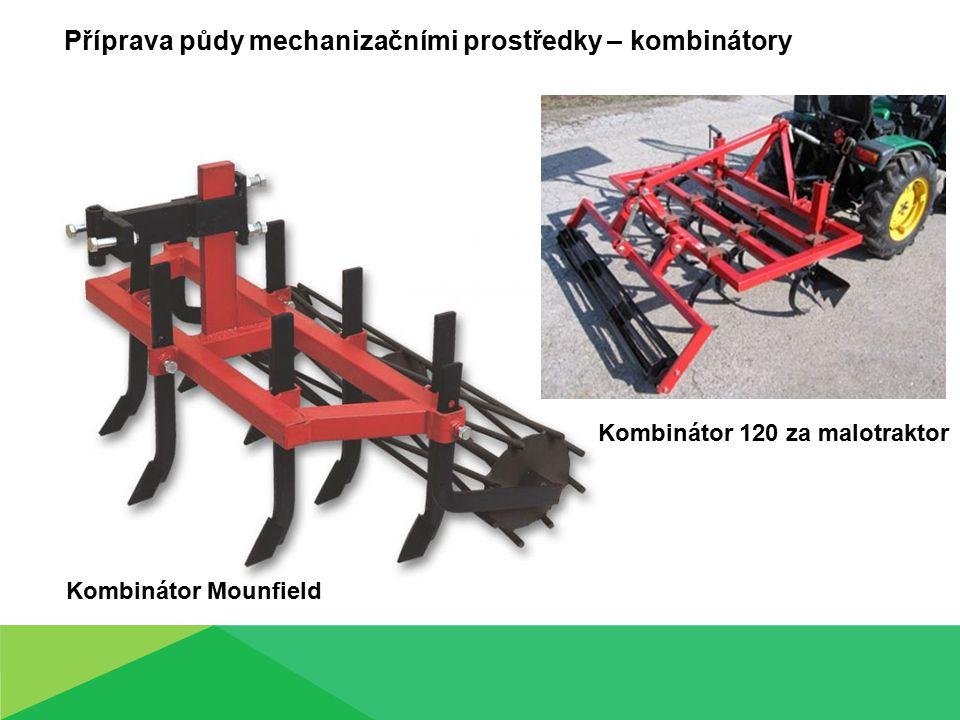Příprava půdy mechanizačními prostředky – kombinátory Kombinátor Mounfield Kombinátor 120 za malotraktor