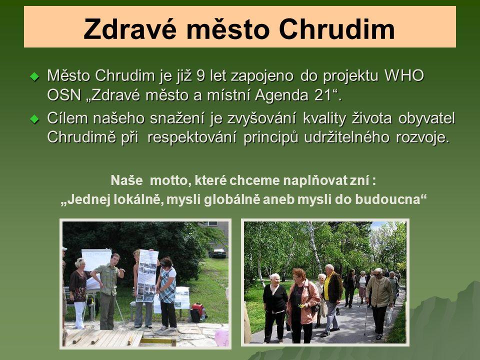 """Zdravé město Chrudim  Město Chrudim je již 9 let zapojeno do projektu WHO OSN """"Zdravé město a místní Agenda 21 ."""