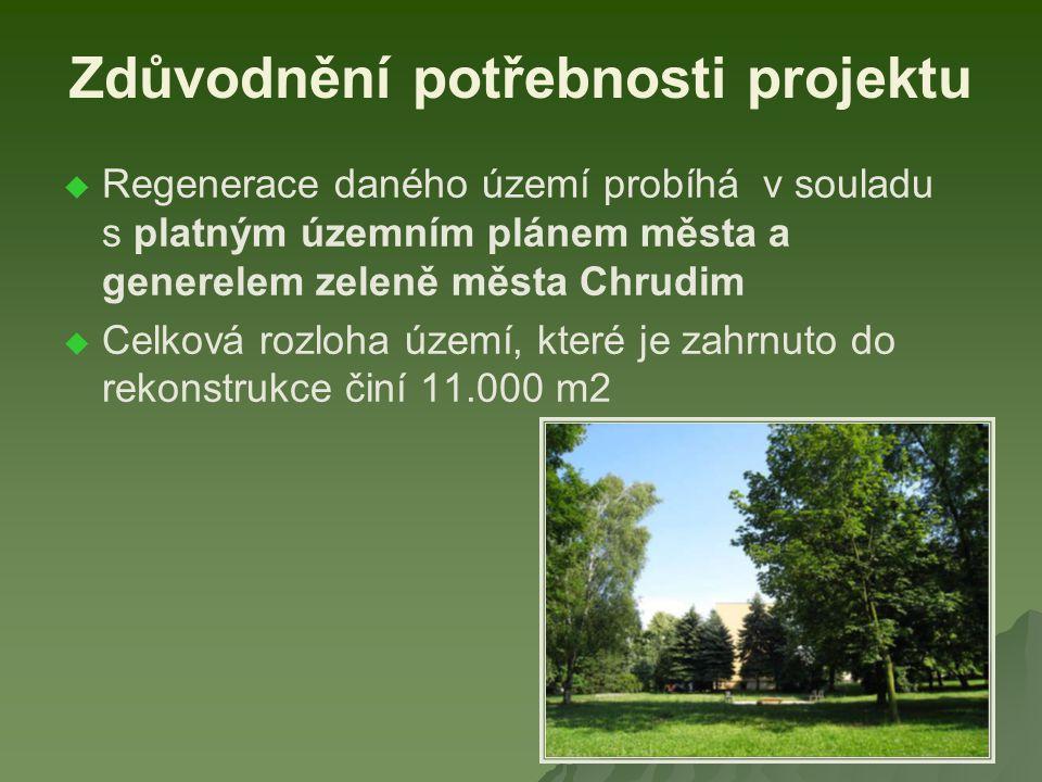 Zdůvodnění potřebnosti projektu   Regenerace daného území probíhá v souladu s platným územním plánem města a generelem zeleně města Chrudim   Celková rozloha území, které je zahrnuto do rekonstrukce činí 11.000 m2