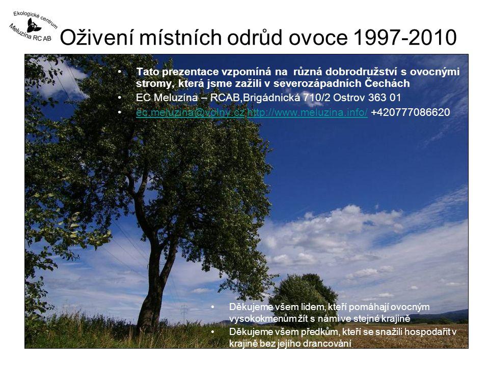 Období 2001 - 2005 omezení mapování územně i objemem mapovaných stromů propojení programu oživení místních odrůd s činností pozemkového spolku Meluzína založení všech současných genofondových ploch a péče o ně poradenská činnost spolupráce se školkami ŠS Libverda pravidelné semináře pro CHKO v Děčíně stále pokračuje spolupráce s VŠÚO Holovousy založení česko-saské pracovní skupiny s LPV Oberes Vogtland: –internetové stránky –přímé akce v terénu –vzájemná účast na seminářích