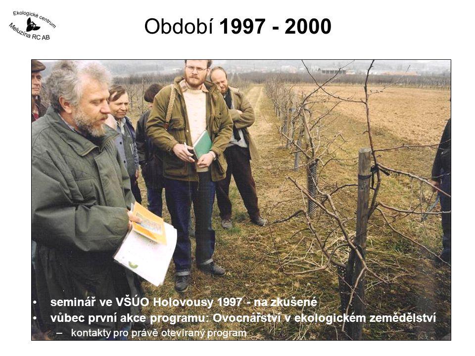 Období 1997 - 2000 1997 Bílé Karpaty – na zkušené seminář k řezu ovocných stromů ochranáři v Bílých Karpatech pracují na záchraně starých odrůd cca od roku 1985