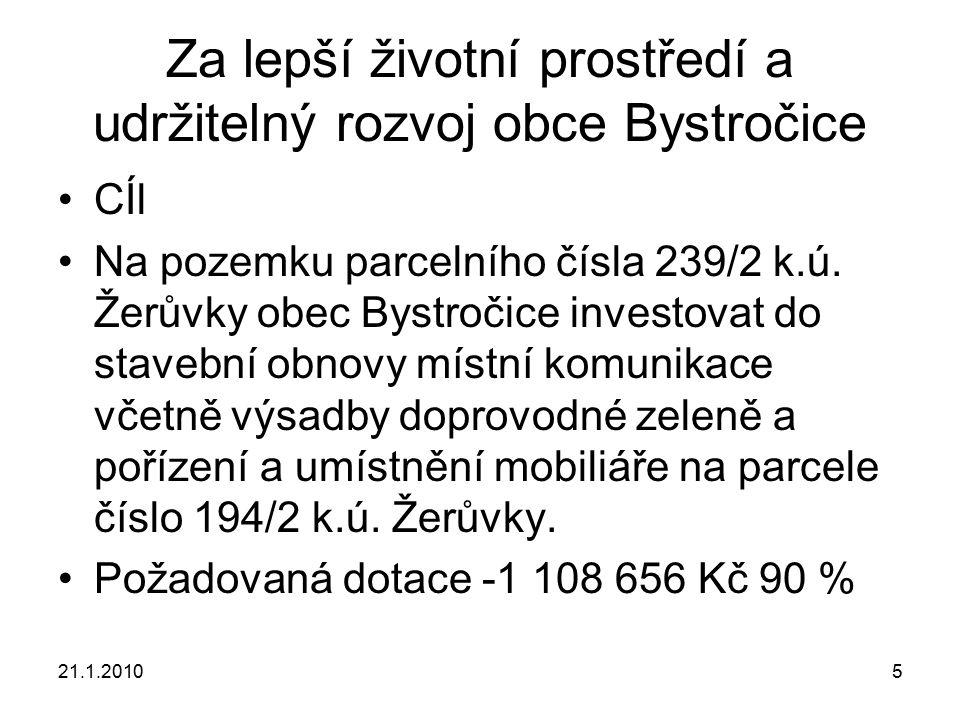 21.1.20105 Za lepší životní prostředí a udržitelný rozvoj obce Bystročice CÍl Na pozemku parcelního čísla 239/2 k.ú.