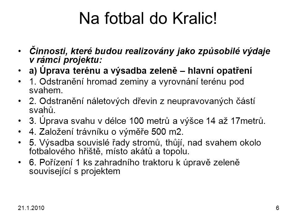 21.1.20107 Na fotbal do Kralic.b) Stavební obnova a zázemí pro fotbalisty – vedlejší 1.