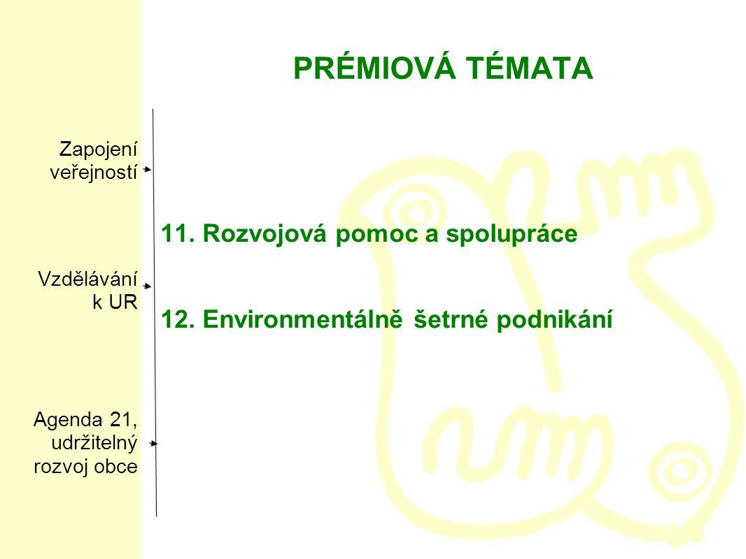 PRÉMIOVÁ TÉMATA 11. Rozvojová pomoc a spolupráce 12.