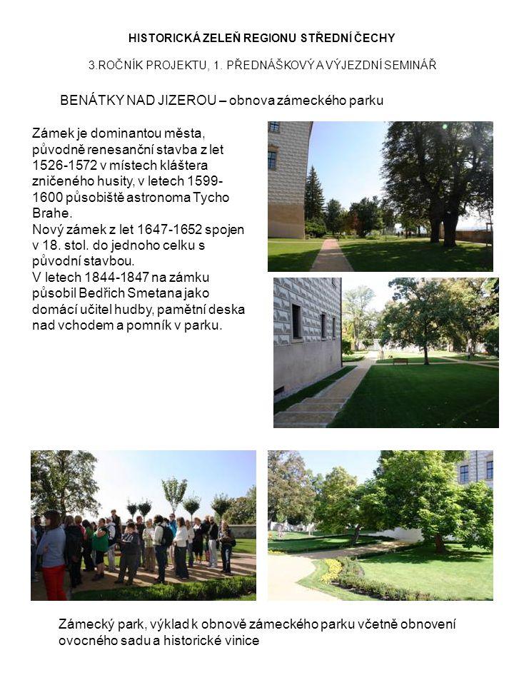HISTORICKÁ ZELEŇ REGIONU STŘEDNÍ ČECHY 3.ROČNÍK PROJEKTU, 1. PŘEDNÁŠKOVÝ A VÝJEZDNÍ SEMINÁŘ BENÁTKY NAD JIZEROU – obnova zámeckého parku Zámecký park,