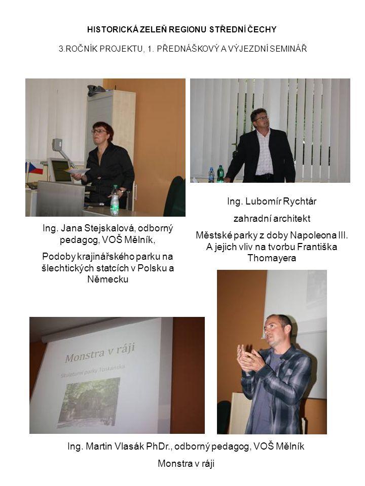 Ing. Jana Stejskalová, odborný pedagog, VOŠ Mělník, Podoby krajinářského parku na šlechtických statcích v Polsku a Německu Ing. Lubomír Rychtár zahrad