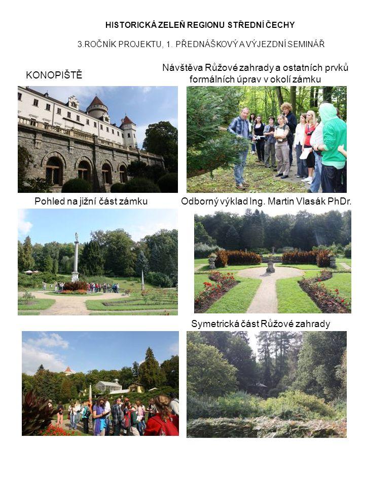 HISTORICKÁ ZELEŇ REGIONU STŘEDNÍ ČECHY 3.ROČNÍK PROJEKTU, 1. PŘEDNÁŠKOVÝ A VÝJEZDNÍ SEMINÁŘ KONOPIŠTĚ Návštěva Růžové zahrady a ostatních prvků formál