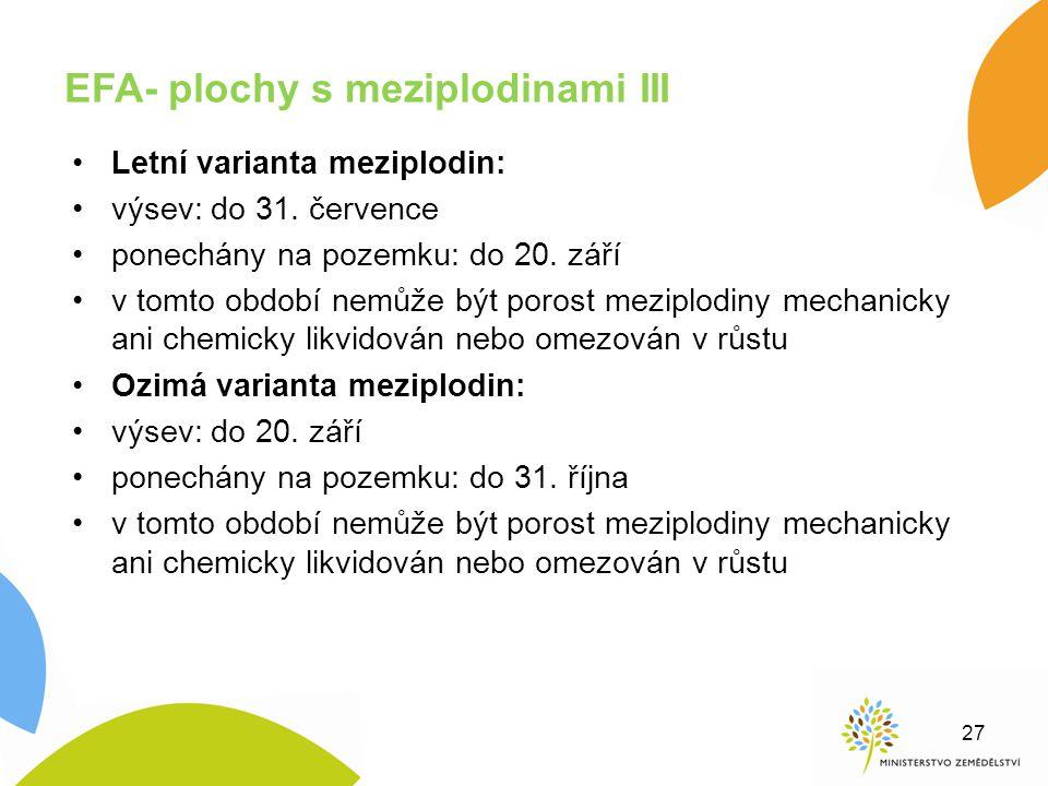 EFA- plochy s meziplodinami III Letní varianta meziplodin: výsev: do 31. července ponechány na pozemku: do 20. září v tomto období nemůže být porost m