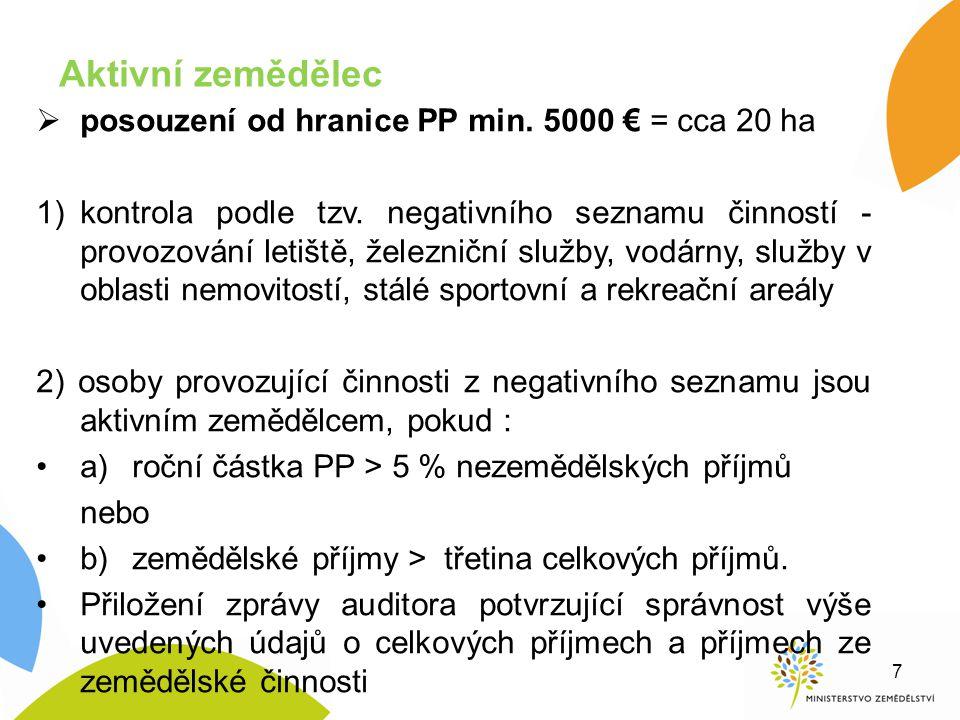 Aktivní zemědělec  posouzení od hranice PP min. 5000 € = cca 20 ha 1)kontrola podle tzv. negativního seznamu činností - provozování letiště, železnič