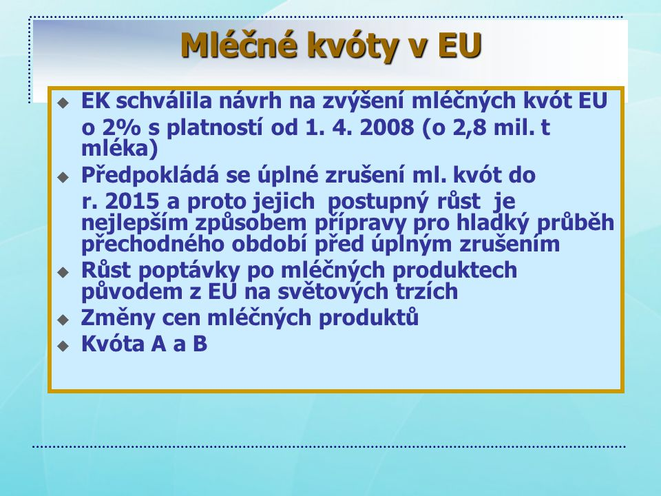Mléčné kvóty v EU u EK schválila návrh na zvýšení mléčných kvót EU o 2% s platností od 1.