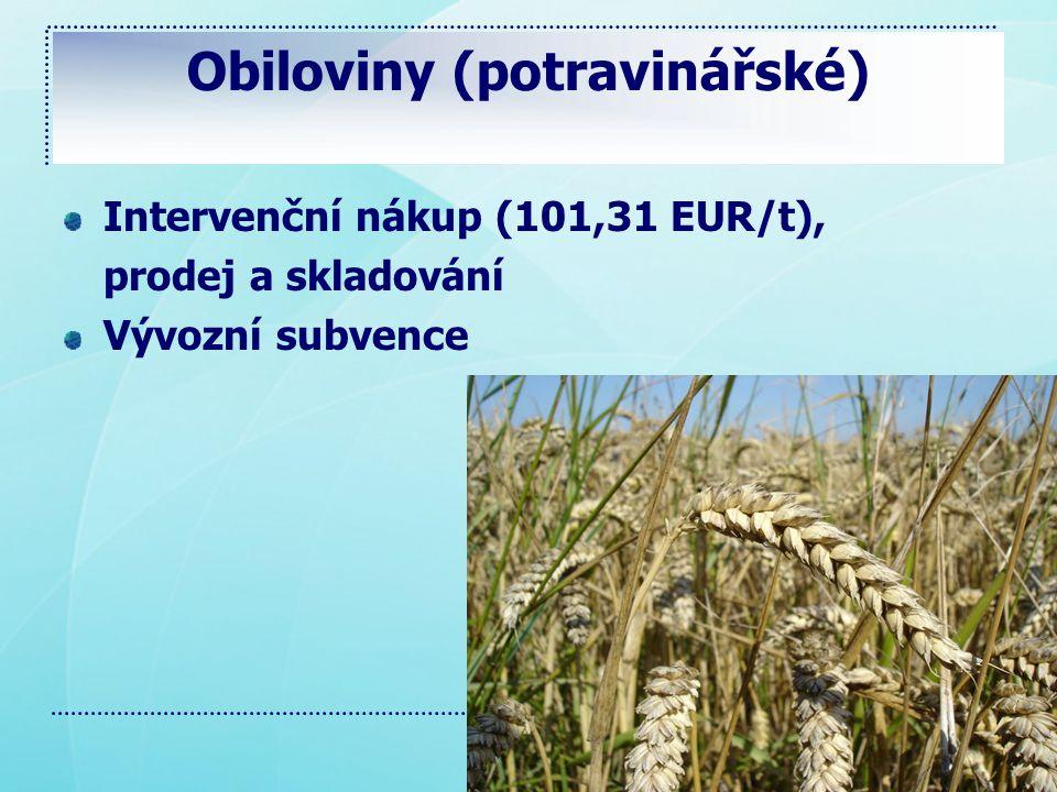 Obiloviny (potravinářské) Intervenční nákup (101,31 EUR/t), prodej a skladování Vývozní subvence