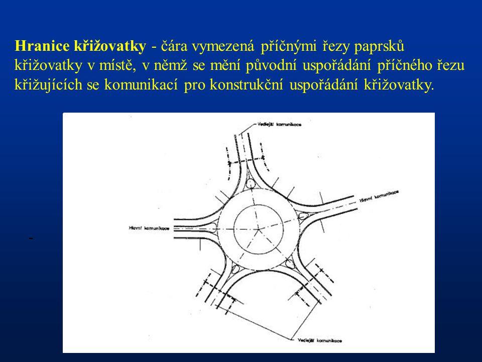 - Hranice křižovatky - čára vymezená příčnými řezy paprsků křižovatky v místě, v němž se mění původní uspořádání příčného řezu křižujících se komunikací pro konstrukční uspořádání křižovatky.