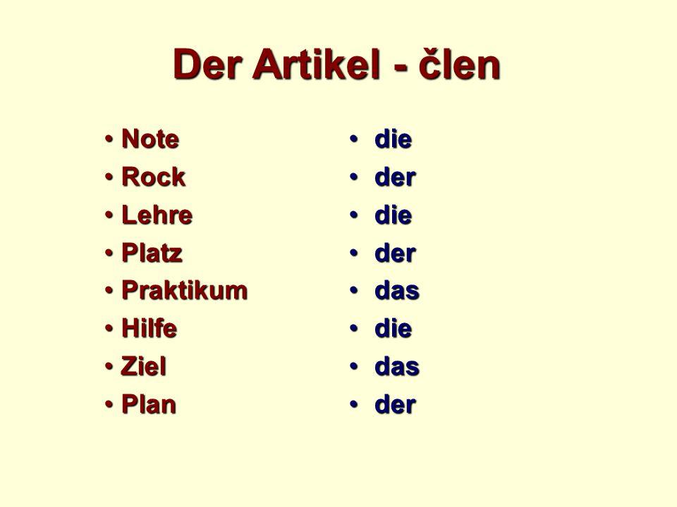 Der Artikel - člen NoteNote RockRock LehreLehre PlatzPlatz PraktikumPraktikum HilfeHilfe ZielZiel PlanPlan diedie derder diedie derder dasdas diedie dasdas derder