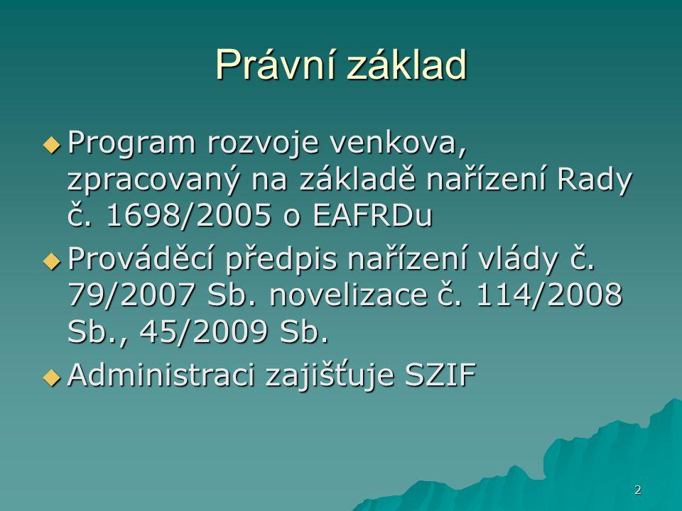 2 Právní základ  Program rozvoje venkova, zpracovaný na základě nařízení Rady č.