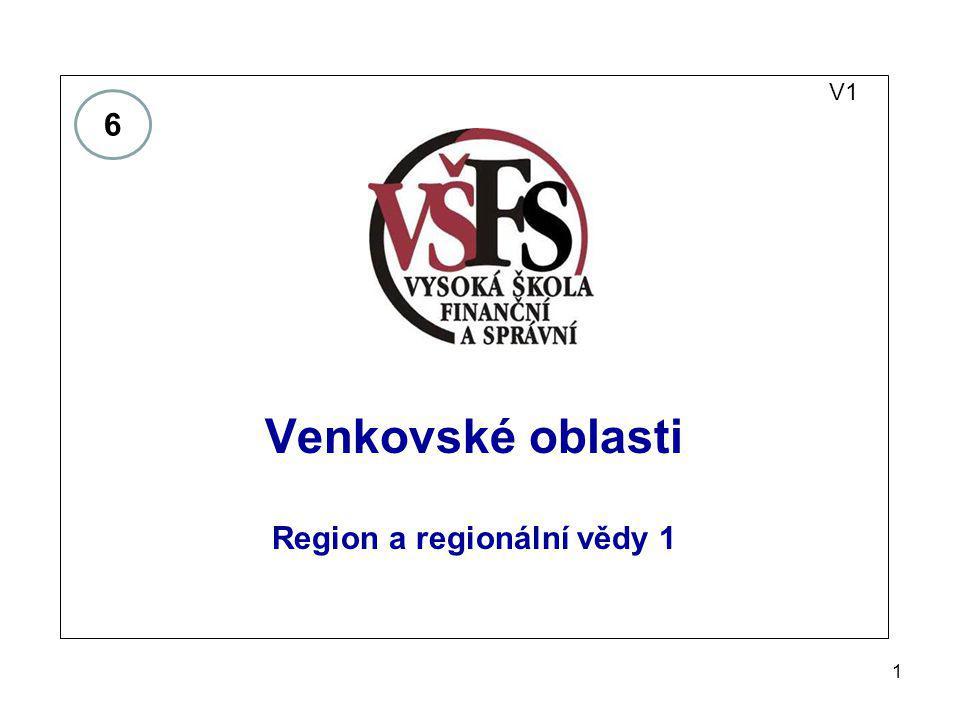 1 V1 Venkovské oblasti Region a regionální vědy 1 6