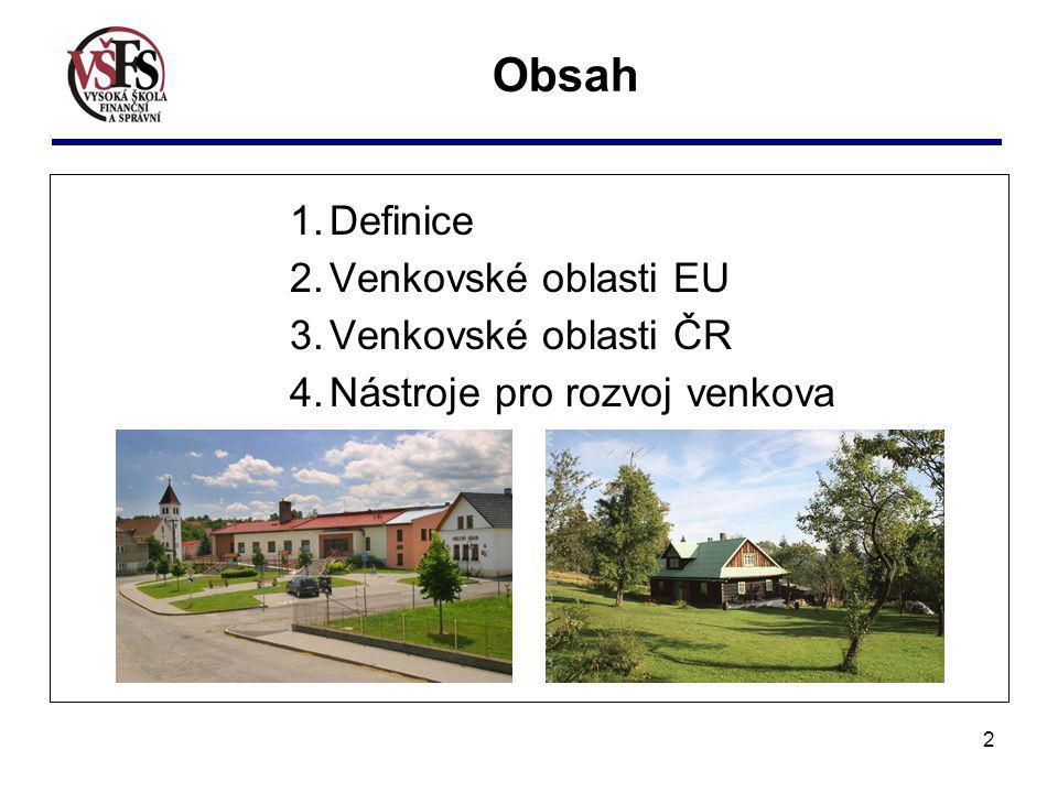 2 Obsah 1.Definice 2.Venkovské oblasti EU 3.Venkovské oblasti ČR 4.Nástroje pro rozvoj venkova