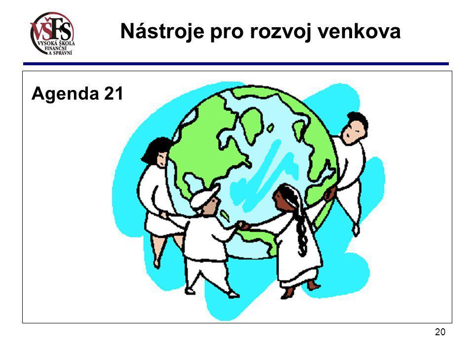 20 Agenda 21 Nástroje pro rozvoj venkova
