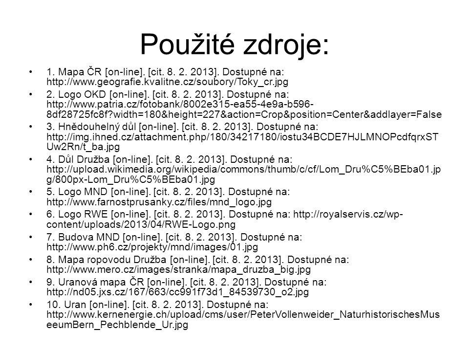 Použité zdroje: 1. Mapa ČR [on-line]. [cit. 8. 2. 2013]. Dostupné na: http://www.geografie.kvalitne.cz/soubory/Toky_cr.jpg 2. Logo OKD [on-line]. [cit