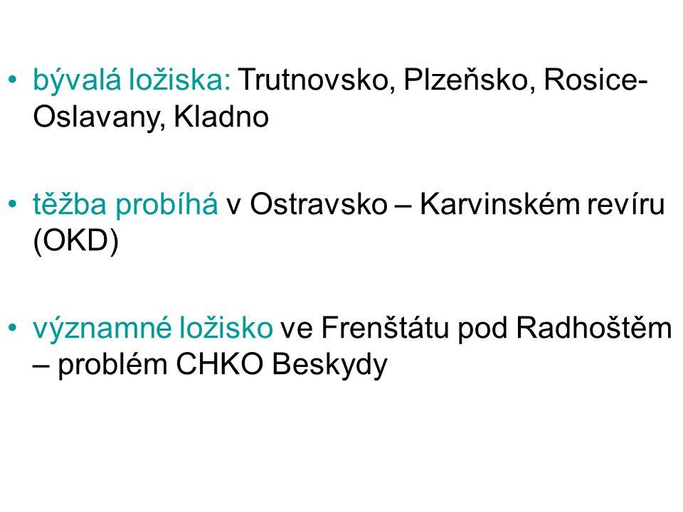 bývalá ložiska: Trutnovsko, Plzeňsko, Rosice- Oslavany, Kladno těžba probíhá v Ostravsko – Karvinském revíru (OKD) významné ložisko ve Frenštátu pod R
