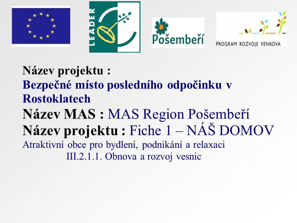 BEZPEČNÉ MÍSTO POSLEDNÍHO ODPOČINKU V ROSTOKLATECH prezentace realizace projektu Rostoklaty, 19.7.2011