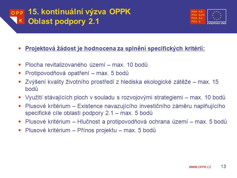 WWW.OPPK.CZ 13  Projektová žádost je hodnocena za splnění specifických kritérií:  Plocha revitalizovaného území – max.
