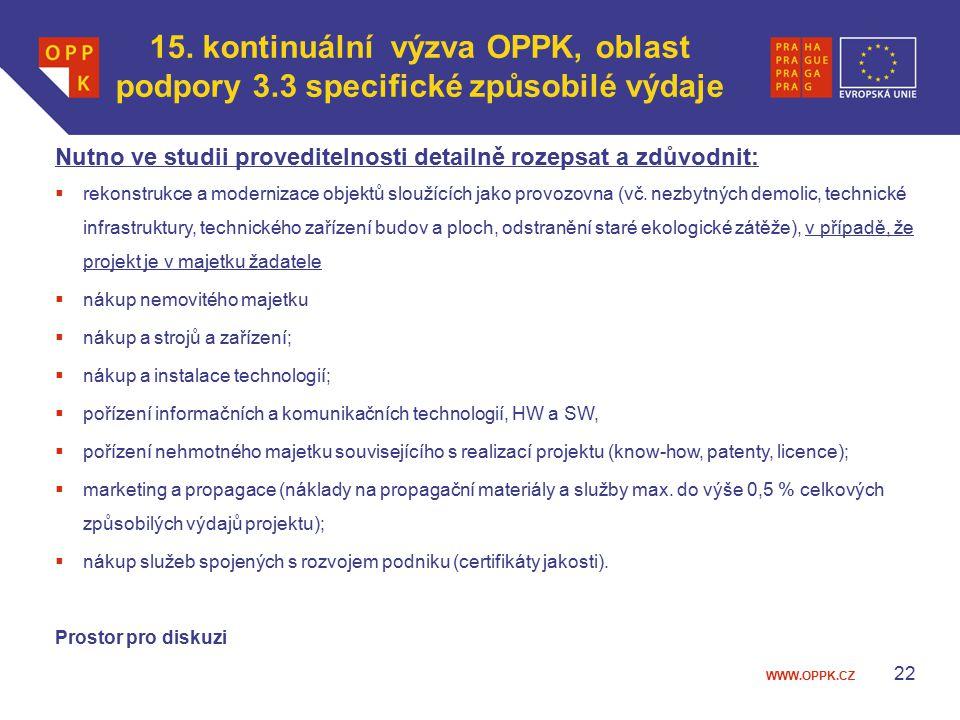 WWW.OPPK.CZ 22 Nutno ve studii proveditelnosti detailně rozepsat a zdůvodnit:  rekonstrukce a modernizace objektů sloužících jako provozovna (vč.