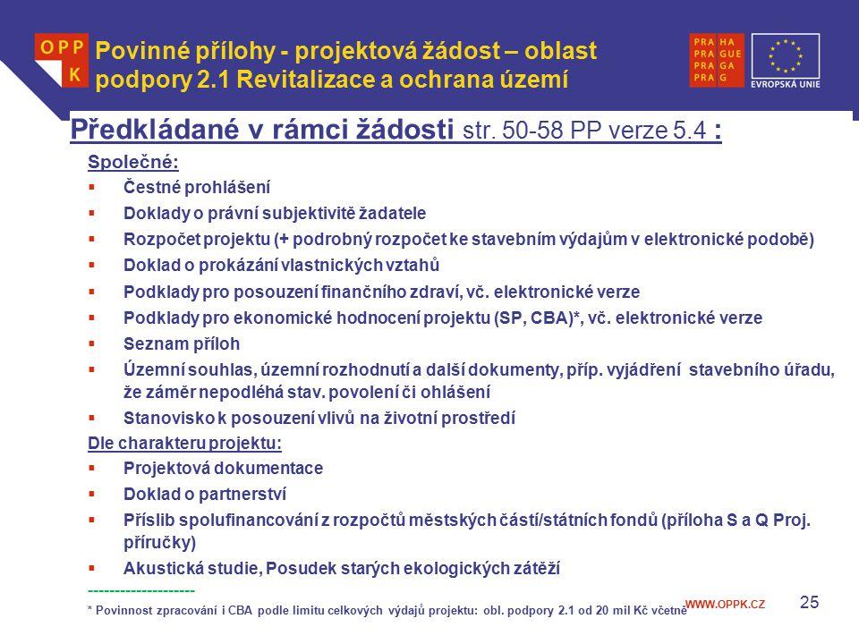 WWW.OPPK.CZ 25 Povinné přílohy - projektová žádost – oblast podpory 2.1 Revitalizace a ochrana území Předkládané v rámci žádosti str.