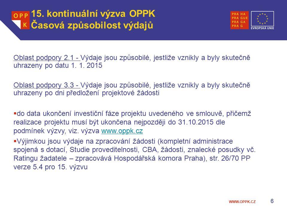 WWW.OPPK.CZ 6 Oblast podpory 2.1 - Výdaje jsou způsobilé, jestliže vznikly a byly skutečně uhrazeny po datu 1.