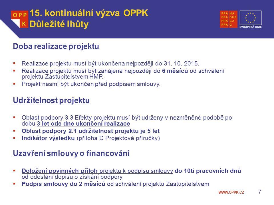 WWW.OPPK.CZ 7 Doba realizace projektu  Realizace projektu musí být ukončena nejpozději do 31.