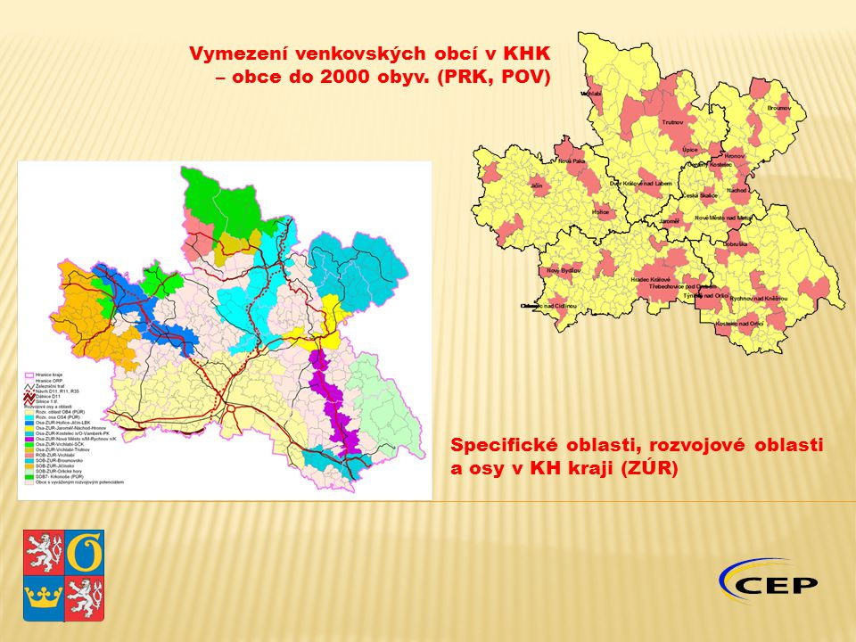 Vymezení venkovských obcí v KHK – obce do 2000 obyv. (PRK, POV) Specifické oblasti, rozvojové oblasti a osy v KH kraji (ZÚR)