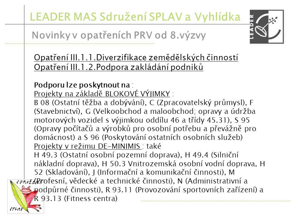 LEADER MAS Sdružení SPLAV a Vyhlídka Novinky v opatřeních PRV od 8.výzvy Opatření I.1.1.1.
