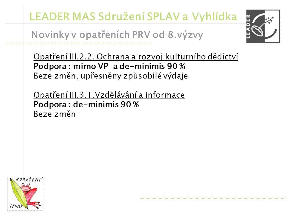 LEADER MAS Sdružení SPLAV a Vyhlídka Novinky v opatřeních PRV od 8.výzvy Nově (ze stáv.