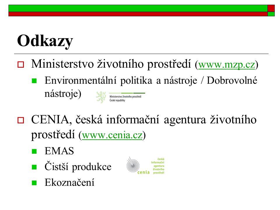 Odkazy  Ministerstvo životního prostředí (www.mzp.cz)www.mzp.cz Environmentální politika a nástroje / Dobrovolné nástroje)  CENIA, česká informační