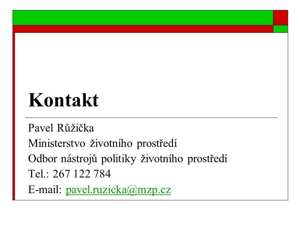 Kontakt Pavel Růžička Ministerstvo životního prostředí Odbor nástrojů politiky životního prostředí Tel.: 267 122 784 E-mail: pavel.ruzicka@mzp.czpavel