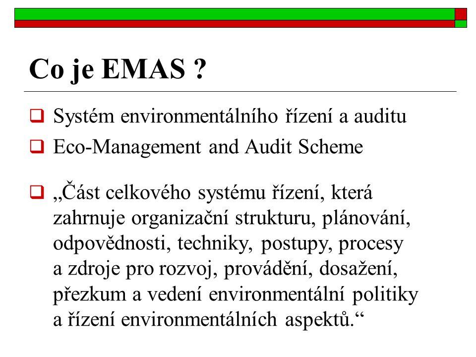 """ Systém environmentálního řízení a auditu  Eco-Management and Audit Scheme  """"Část celkového systému řízení, která zahrnuje organizační strukturu, p"""