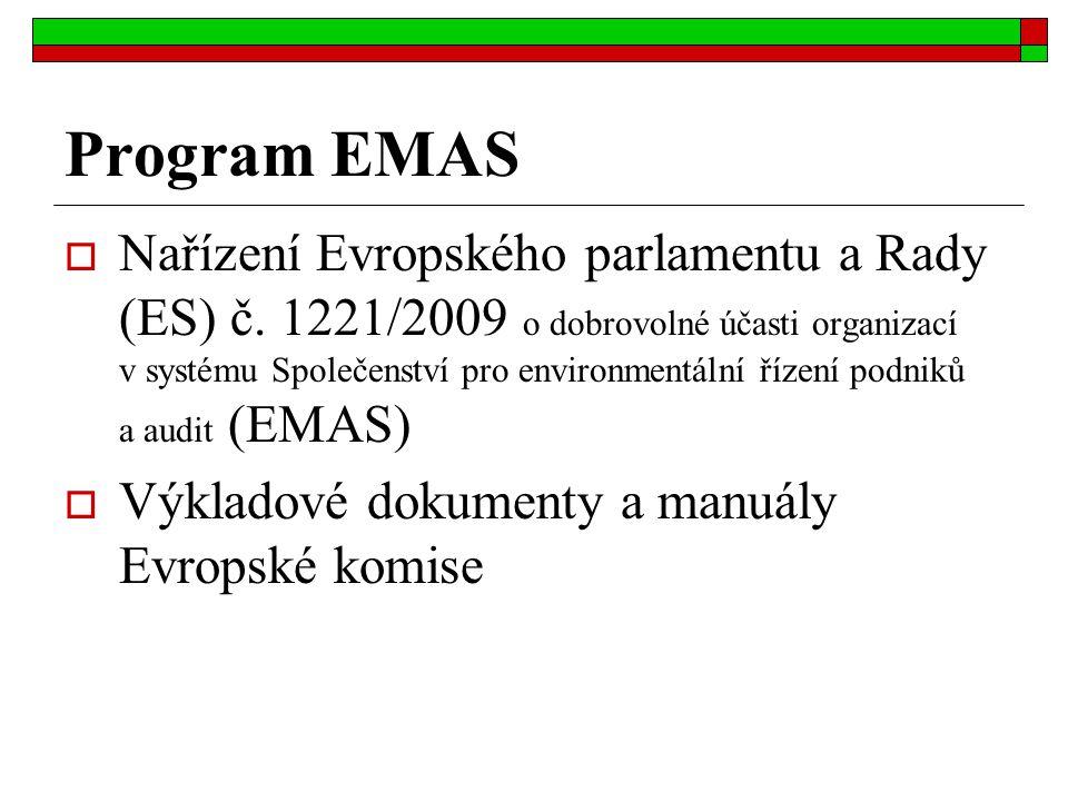 Program EMAS  Nařízení Evropského parlamentu a Rady (ES) č. 1221/2009 o dobrovolné účasti organizací v systému Společenství pro environmentální řízen