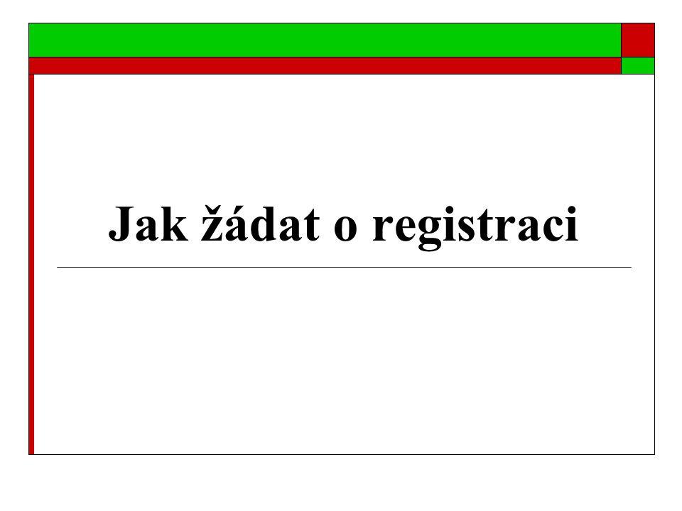 Jak žádat o registraci