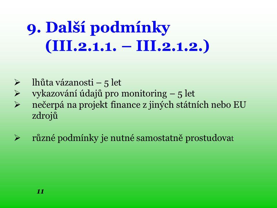 11 9. Další podmínky (III.2.1.1.