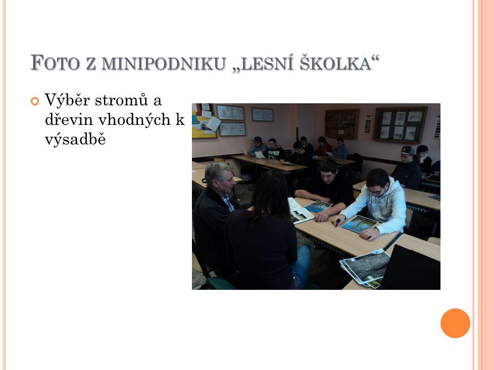 """F OTO Z MINIPODNIKU """" LESNÍ ŠKOLKA Výběr stromů a dřevin vhodných k výsadbě"""