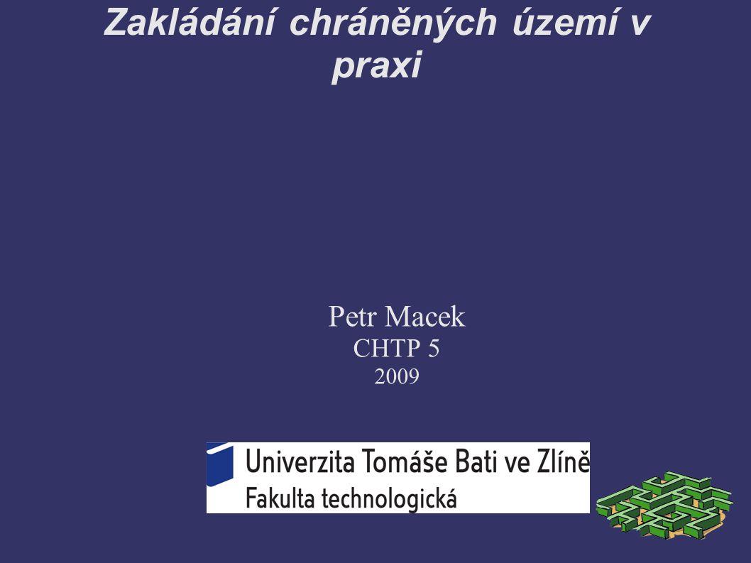 Zakládání chráněných území v praxi Petr Macek CHTP 5 2009