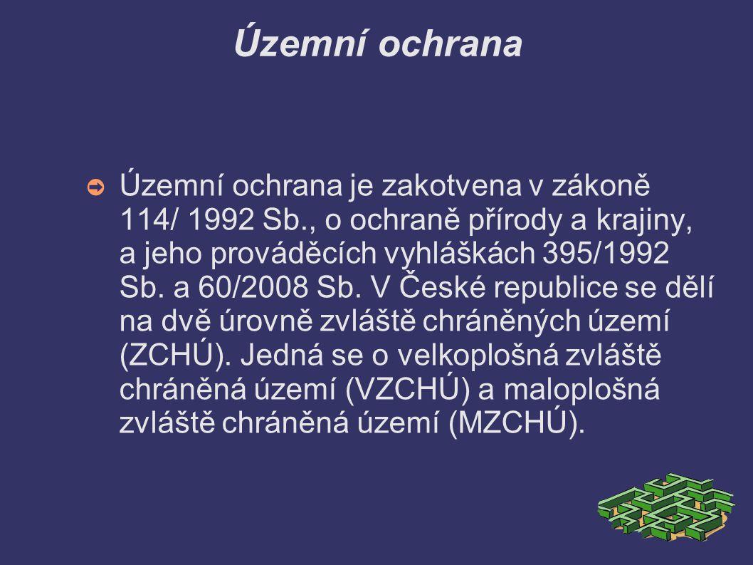 Územní ochrana ➲ Územní ochrana je zakotvena v zákoně 114/ 1992 Sb., o ochraně přírody a krajiny, a jeho prováděcích vyhláškách 395/1992 Sb.