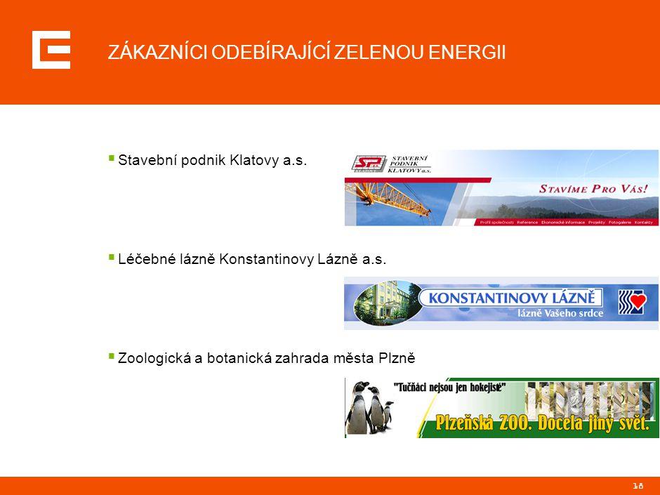 18 ZÁKAZNÍCI ODEBÍRAJÍCÍ ZELENOU ENERGII  Stavební podnik Klatovy a.s.  Léčebné lázně Konstantinovy Lázně a.s.  Zoologická a botanická zahrada měst