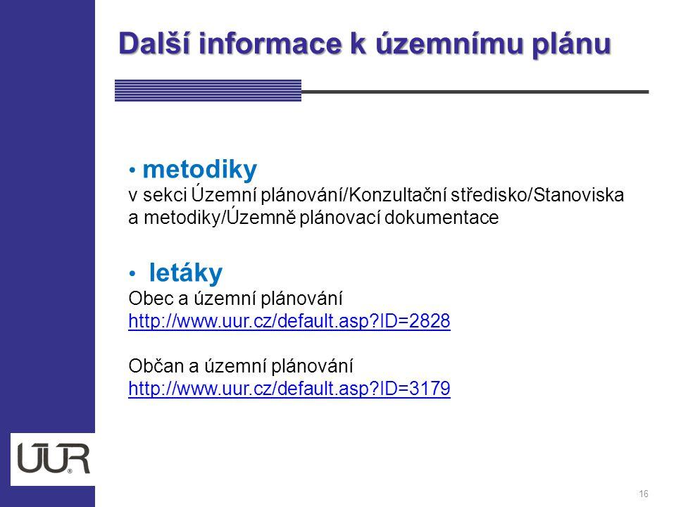 Další informace k územnímu plánu 16 metodiky v sekci Územní plánování/Konzultační středisko/Stanoviska a metodiky/Územně plánovací dokumentace letáky