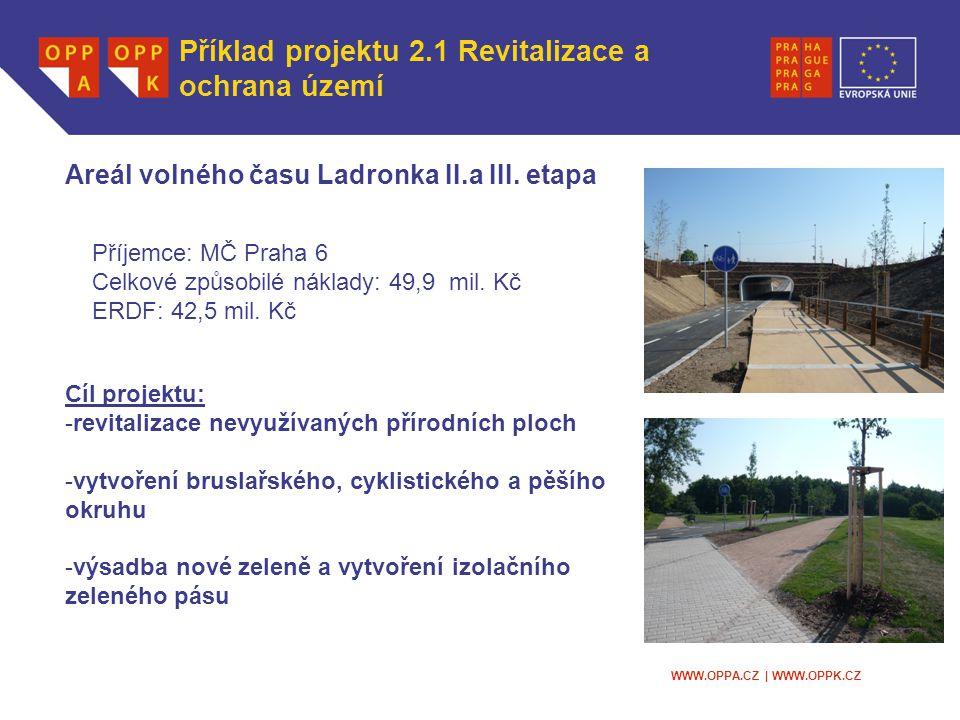 WWW.OPPA.CZ | WWW.OPPK.CZ Příklad projektu 2.1 Revitalizace a ochrana území Areál volného času Ladronka II.a III.