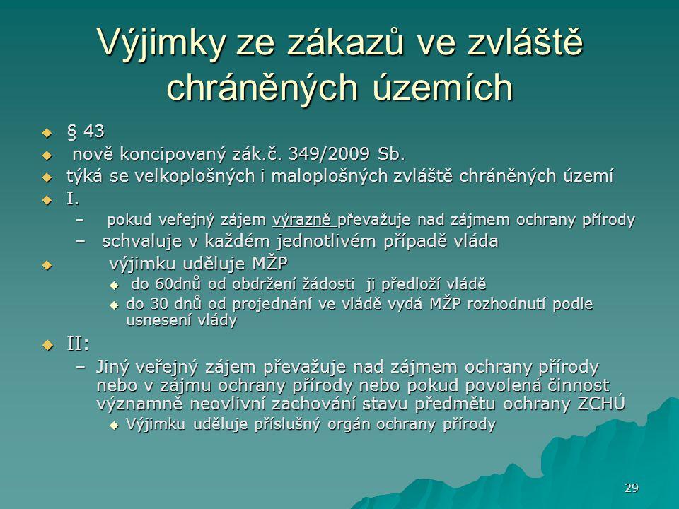 29 Výjimky ze zákazů ve zvláště chráněných územích  § 43  nově koncipovaný zák.č.